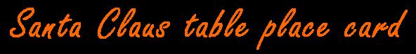 Santa Claus table place card - SantaGames.Net